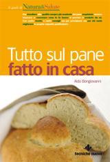 Tutto sul pane fatto in casa  Aldo Bongiovanni   Tecniche Nuove