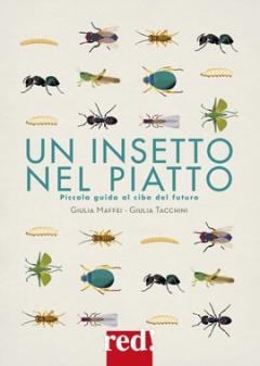 Un insetto nel piatto  Giulia Maffei Giulia Tacchini  Red Edizioni