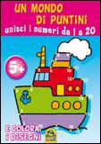 Un Mondo di Puntini - Unisci i Numeri da 1 a 20  Autori Vari   Macro Junior