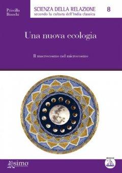 Una nuova ecologia  Priscilla Bianchi   Edizioni Enea