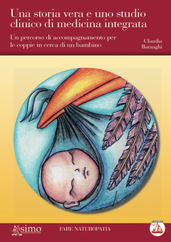 Una storia vera e uno studio clinico di medicina integrata  Claudia Barzaghi   Edizioni Enea