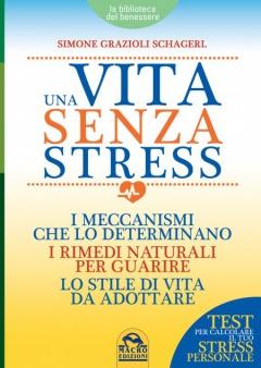 Una Vita senza Stress  Simone Grazioli Schagerl   Macro Edizioni