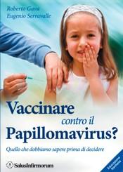 Vaccinare contro il Papillomavirus?  Roberto Gava Eugenio Serravalle  Salus Infirmorum
