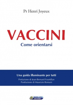 Vaccini. Come orientarsi  Henry Joyeux   Nuova Ipsa Editore