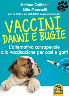 Vaccini. Danni e Bugie  Stefano Cattinelli Silia Marucelli  Macro Edizioni