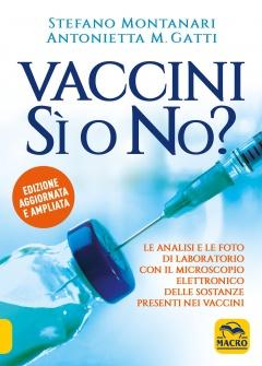 Vaccini: si o no?  Stefano Montanari Antonietta M. Gatti  Macro Edizioni