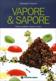 Vapore e sapore  Giuseppe Capano   Tecniche Nuove