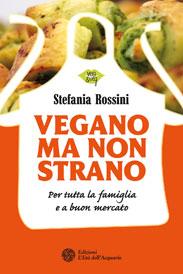 Vegano ma non strano  Stefania Rossini   L'Età dell'Acquario Edizioni
