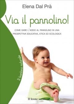 Via il pannolino!  Elena Dal Prà   Il Leone Verde