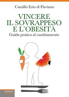 Vincere il sovrappeso e l'obesità  Camillo Ezio Di Flaviano   Lswr