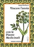 Vincere l'ansia con le Piante Medicinali  Jaap Huibers   Hermes Edizioni