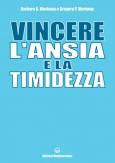 Vincere l'Ansia e la Timidezza  Barbara G. Markway Gregory P. Markway  Edizioni Mediterranee