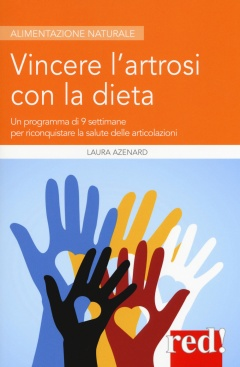 Vincere l'artrosi con la dieta  Laura Azenard   Red Edizioni