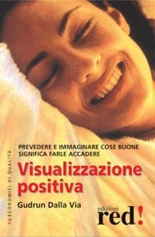 Visualizzazione Positiva  Gudrun Dalla Via   Red Edizioni