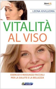 Vitalità al viso  Leena Kiviluoma   Nuova Ipsa Editore