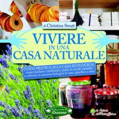 Vivere in una Casa Naturale  Christina Strutt   Arianna Editrice