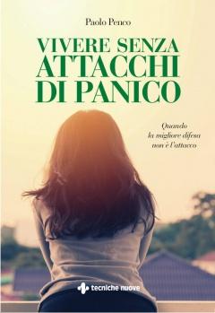 Vivere senza attacchi di panico  Paolo Penco   Tecniche Nuove