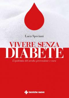 Vivere senza diabete  Luca Speciani   Tecniche Nuove