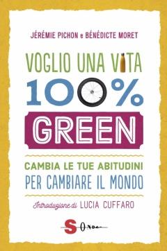 Voglio una vita 100% green  Jeremie Pichon Benedicte Moret  Sonda Edizioni