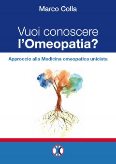 Vuoi conoscere l'Omeopatia?  Marco Colla