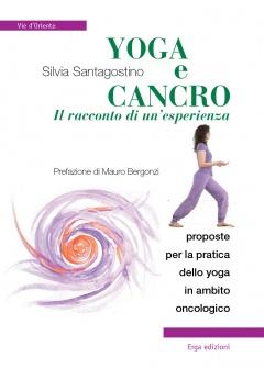 Yoga e cancro  Silvia Santagostino   Erga Edizioni