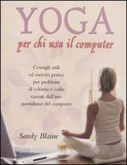 Yoga per chi usa il computer  Sandy Blaine   Red Edizioni