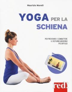 Yoga per la schiena  Maurizio Morelli   Red Edizioni