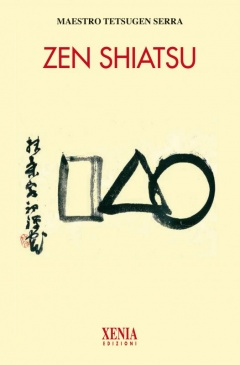 Zen Shiatsu  Carlo Tetsugen Serra   Xenia Edizioni