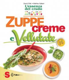 Zuppe Creme e Vellutate  David Côté Mathieu Gallant  Sonda Edizioni
